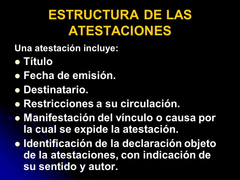 ESTRUCTURA DE LAS ATESTACIONES Una atestación incluye: Título Fecha de emisión.