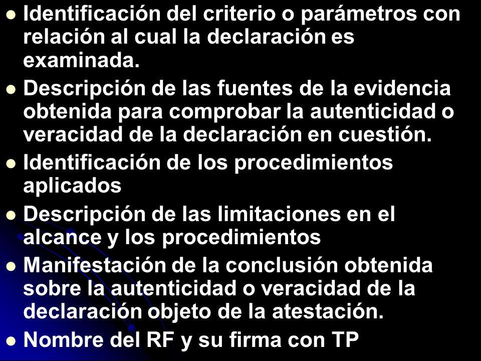 Identificación del criterio o parámetros con relación al cual la declaración es examinada.