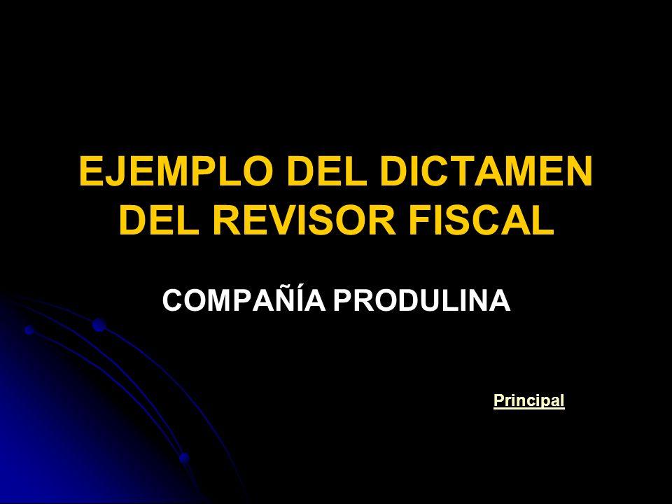 EJEMPLO DEL DICTAMEN DEL REVISOR FISCAL COMPAÑÍA PRODULINA Principal