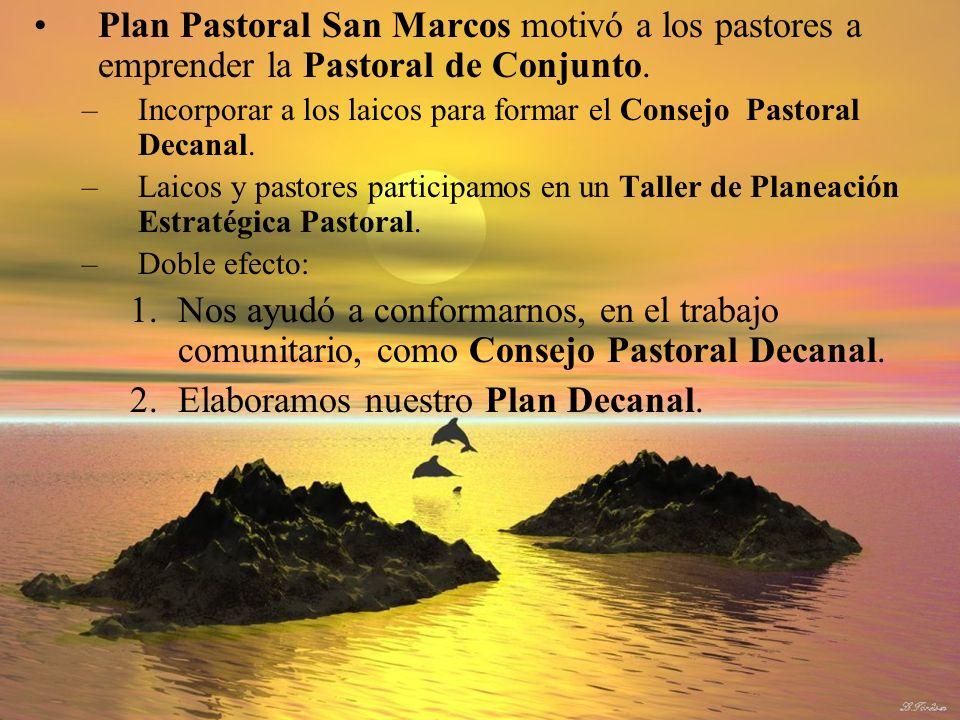 Plan Pastoral San Marcos motivó a los pastores a emprender la Pastoral de Conjunto. –Incorporar a los laicos para formar el Consejo Pastoral Decanal.