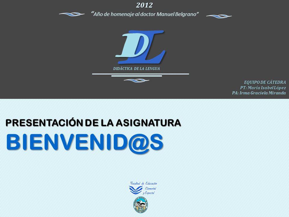 2012 Año de homenaje al doctor Manuel Belgrano LD DIDÁCTICA DE LA LENGUA VAMOS JUNTOS Con tu puedo y con mi quiero vamos juntos compañero.
