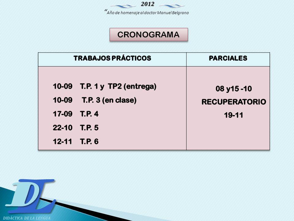 2012 Año de homenaje al doctor Manuel Belgrano LD DIDÁCTICA DE LA LENGUA CRONOGRAMA