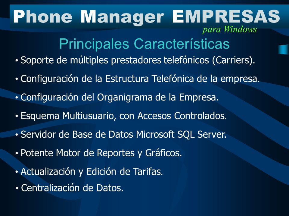 PhoneManagerEMPRESAS para Windows Es un Sistema Integral de Administración de Comunicaciones.