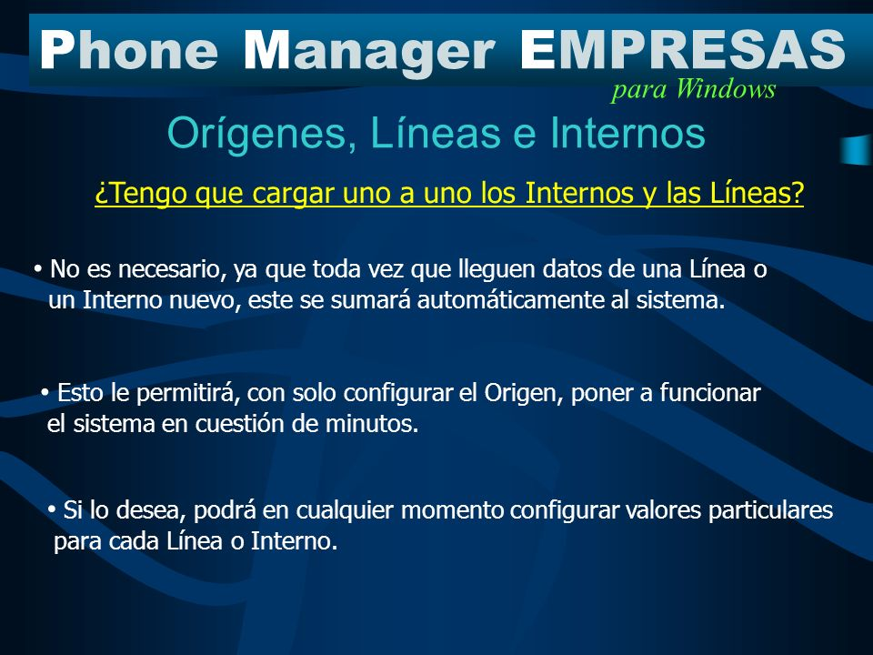 Orígenes, Líneas e Internos PhoneManagerEMPRESAS para Windows OrígenesLíneasInternos Estructura físicaEstructura en PME Línea 01 Línea 02 Línea 03 PBX (Origen) Internos