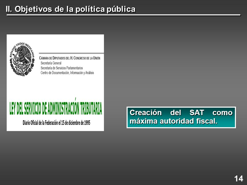 14 Creación del SAT como máxima autoridad fiscal.