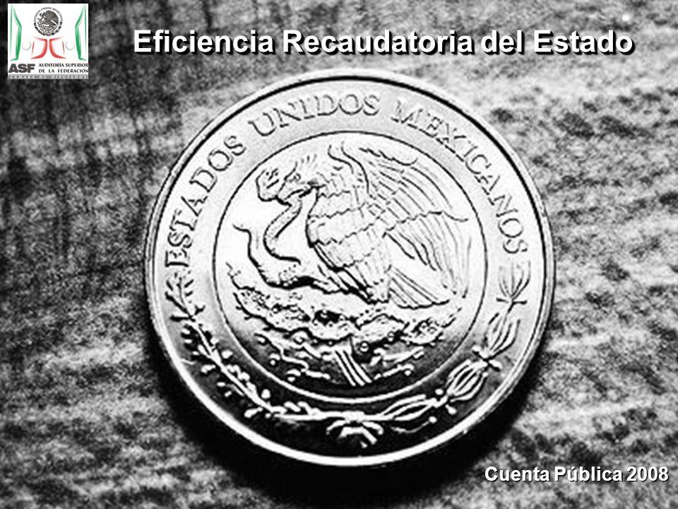 Eficiencia Recaudatoria del Estado Cuenta Pública 2008