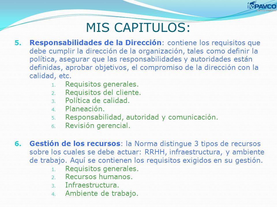 5. Responsabilidades de la Dirección: contiene los requisitos que debe cumplir la dirección de la organización, tales como definir la política, asegur