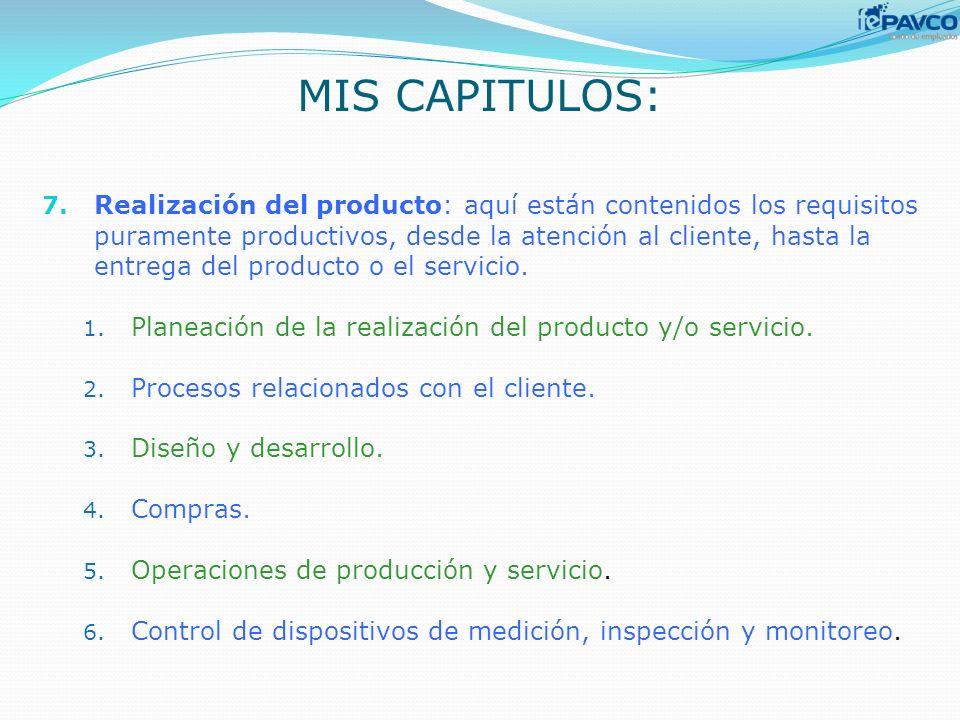 7. Realización del producto: aquí están contenidos los requisitos puramente productivos, desde la atención al cliente, hasta la entrega del producto o