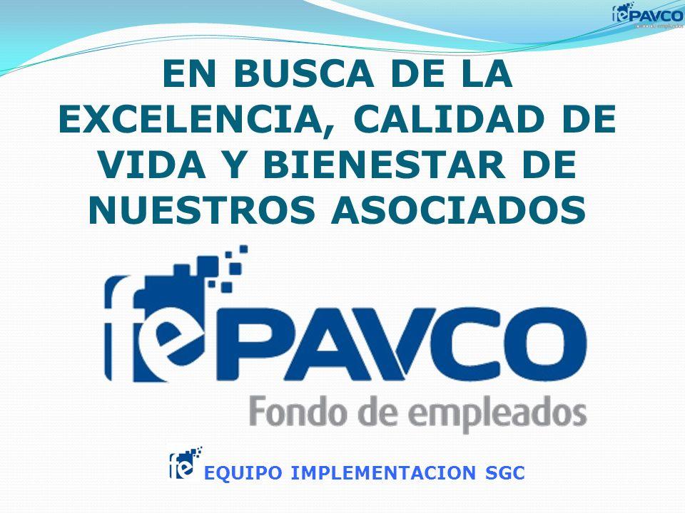 EQUIPO IMPLEMENTACION SGC EN BUSCA DE LA EXCELENCIA, CALIDAD DE VIDA Y BIENESTAR DE NUESTROS ASOCIADOS