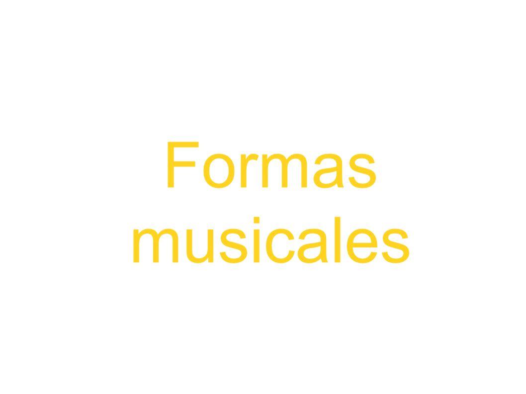 -FORMA MUSICAL: ESTRUCTURA O ESQUEMA.(MODO DE ESTRUCTURAR EL DISCURSO MUSICAL).