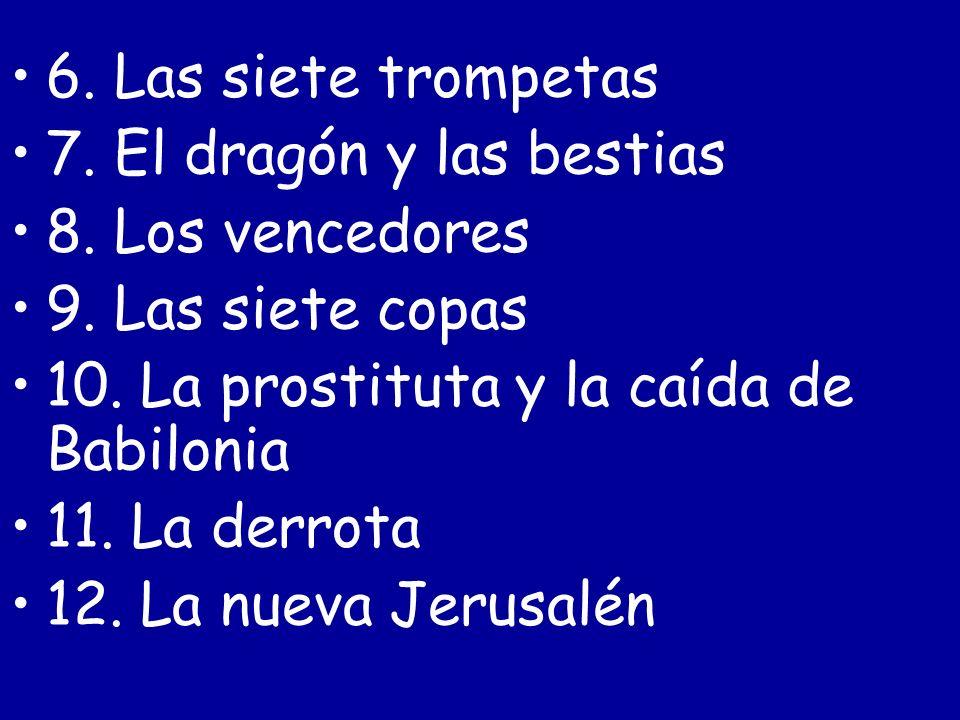 6.Las siete trompetas 7. El dragón y las bestias 8.