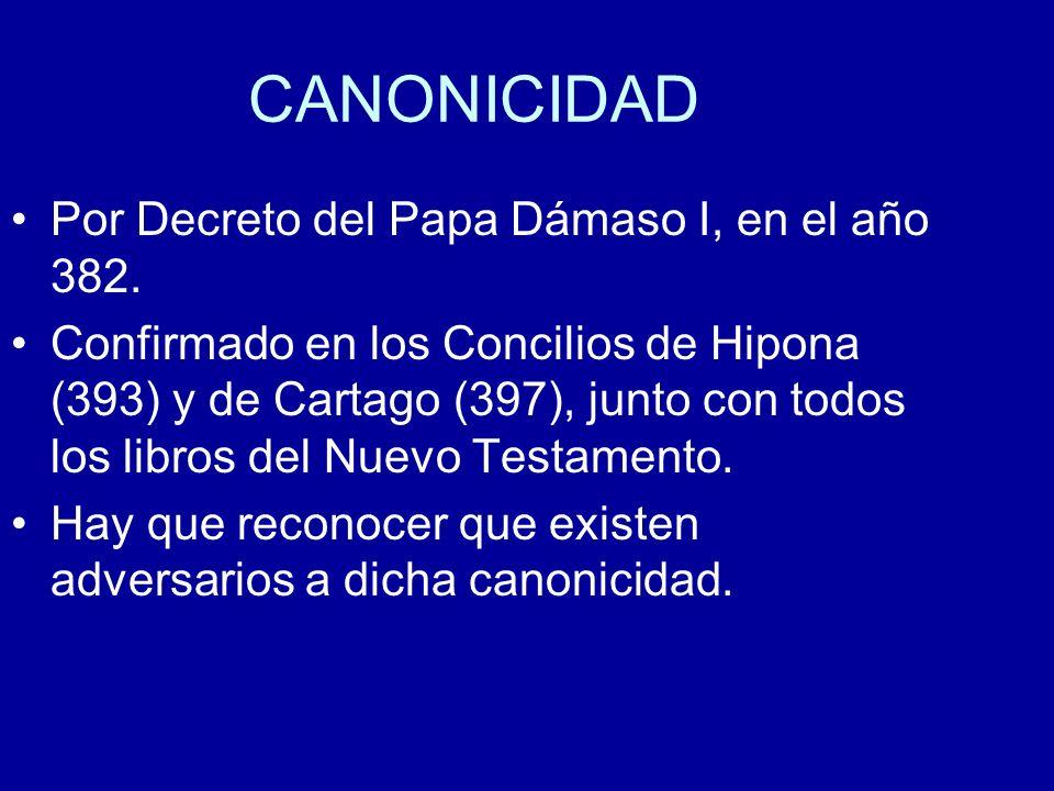 CANONICIDAD Por Decreto del Papa Dámaso I, en el año 382.