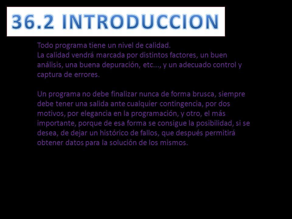 36.1 Objetivos del tema. Iniciarse en la gestión de los errores a nivel de programación.