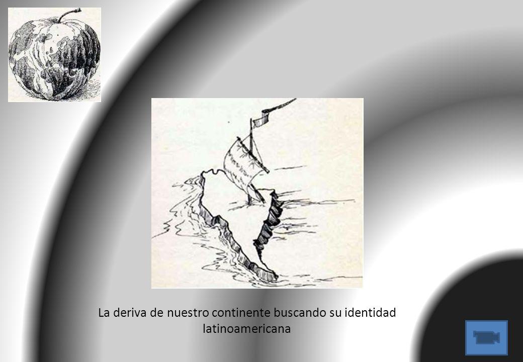 La deriva de nuestro continente buscando su identidad latinoamericana