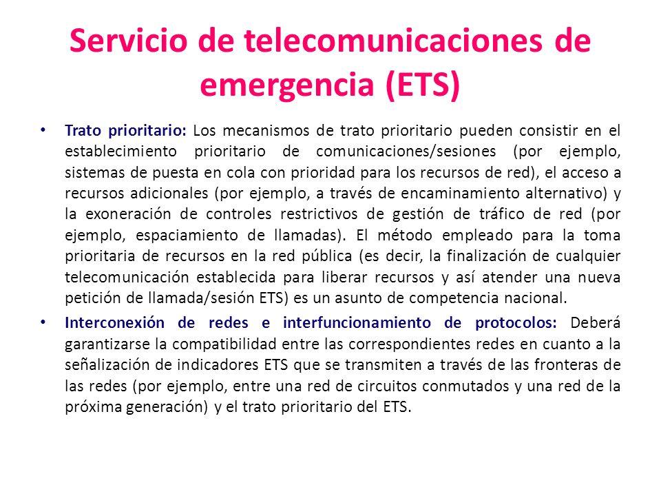 Servicio de telecomunicaciones de emergencia (ETS) Trato prioritario: Los mecanismos de trato prioritario pueden consistir en el establecimiento prior