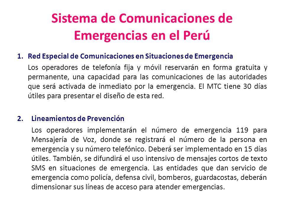 Sistema de Comunicaciones de Emergencias en el Perú 1. Red Especial de Comunicaciones en Situaciones de Emergencia Los operadores de telefonía fija y