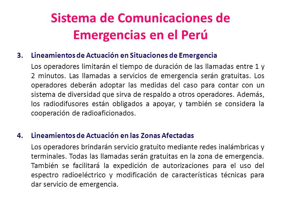 Sistema de Comunicaciones de Emergencias en el Perú 3.Lineamientos de Actuación en Situaciones de Emergencia Los operadores limitarán el tiempo de dur