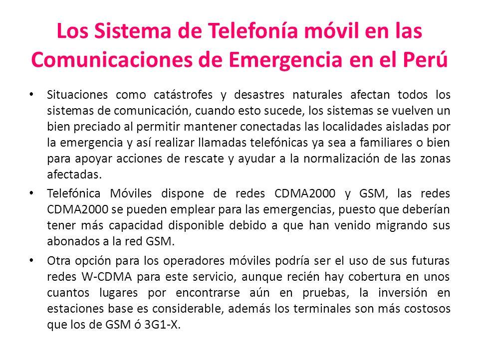 Los Sistema de Telefonía móvil en las Comunicaciones de Emergencia en el Perú Situaciones como catástrofes y desastres naturales afectan todos los sis