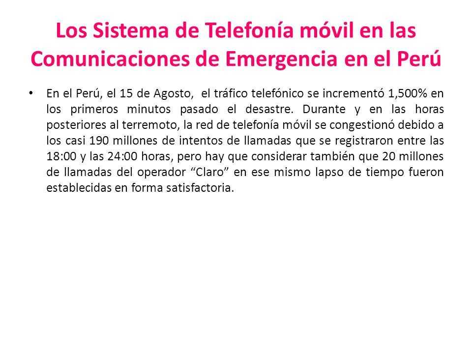 Los Sistema de Telefonía móvil en las Comunicaciones de Emergencia en el Perú En el Perú, el 15 de Agosto, el tráfico telefónico se incrementó 1,500%