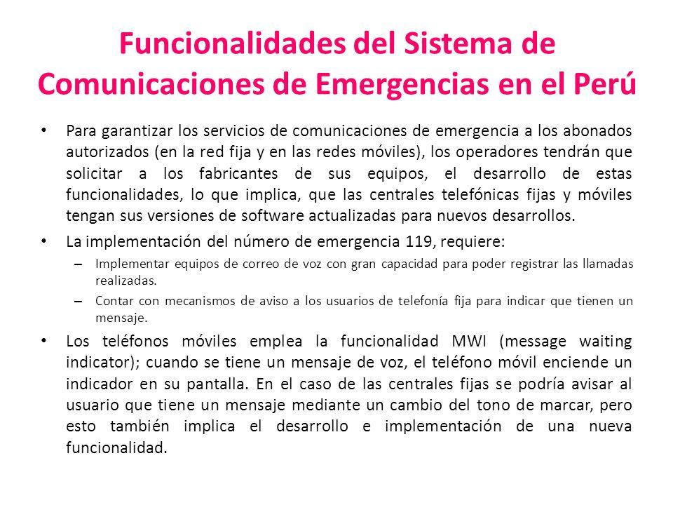 Funcionalidades del Sistema de Comunicaciones de Emergencias en el Perú Para garantizar los servicios de comunicaciones de emergencia a los abonados a