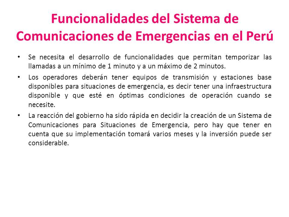 Funcionalidades del Sistema de Comunicaciones de Emergencias en el Perú Se necesita el desarrollo de funcionalidades que permitan temporizar las llama
