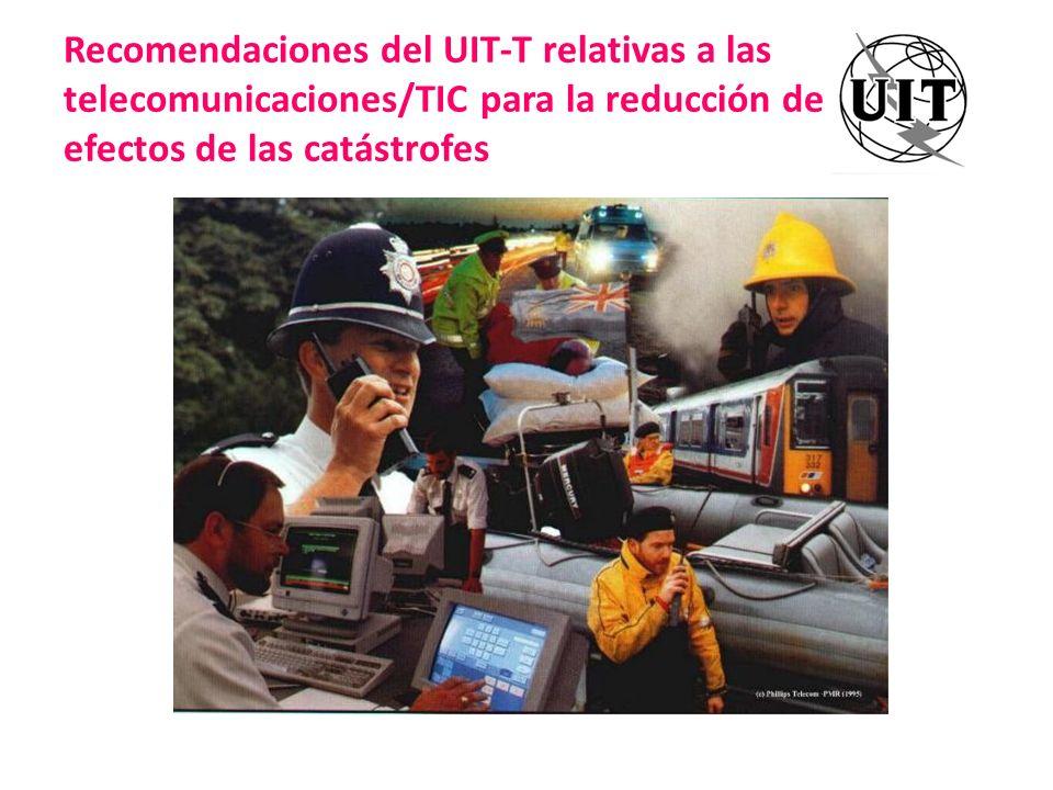 RECOMENDACIÓN UIT-T E.106 – Plan internacional de preferencias en situaciones de emergencia para actuaciones frente a desastres RECOMENDACIÓN UIT-T E.107 – Servicio de Telecomunicaciones en caso de Emergencia (STE) y marco de interconexión para la implantación nacional de STE.