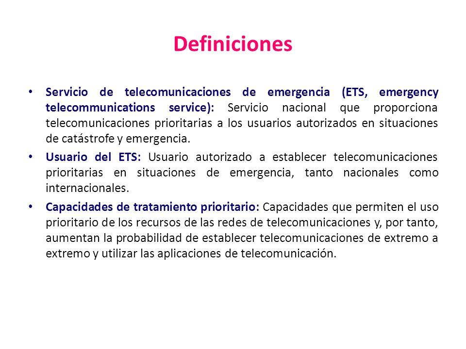 Definiciones Servicio de telecomunicaciones de emergencia (ETS, emergency telecommunications service): Servicio nacional que proporciona telecomunicac