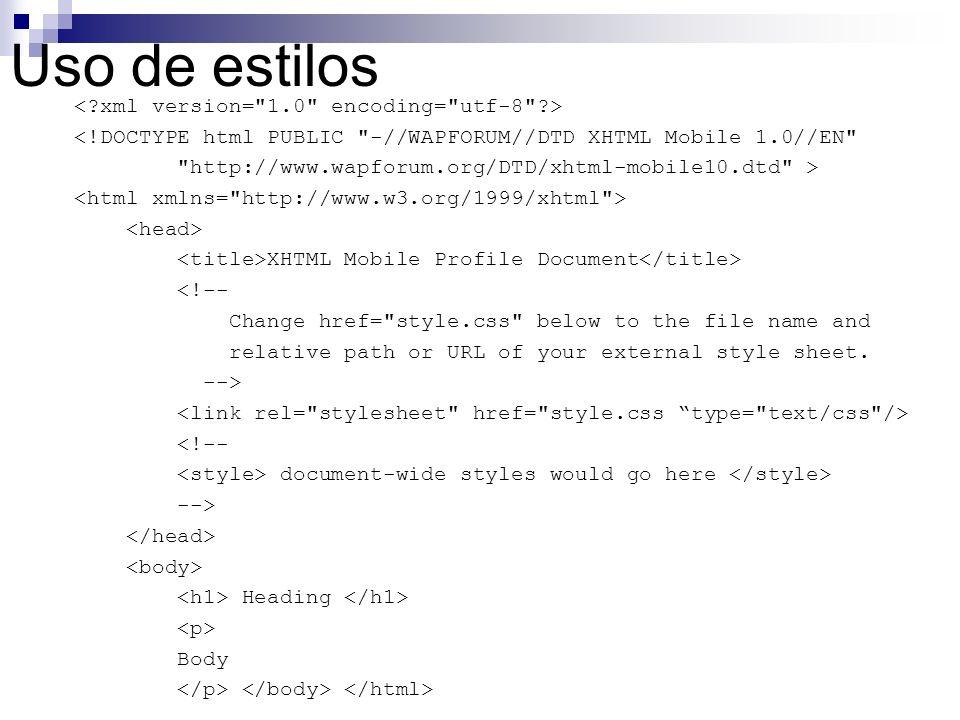 Uso de estilos <!DOCTYPE html PUBLIC
