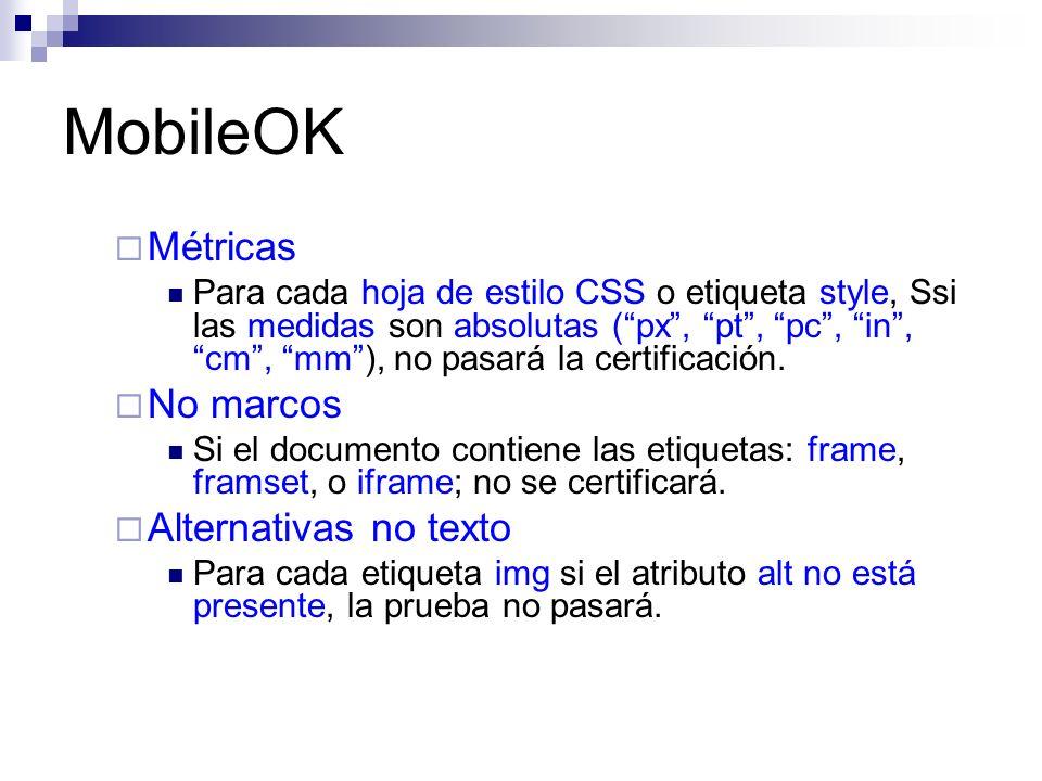 MobileOK Métricas Para cada hoja de estilo CSS o etiqueta style, Ssi las medidas son absolutas (px, pt, pc, in, cm, mm), no pasará la certificación. N