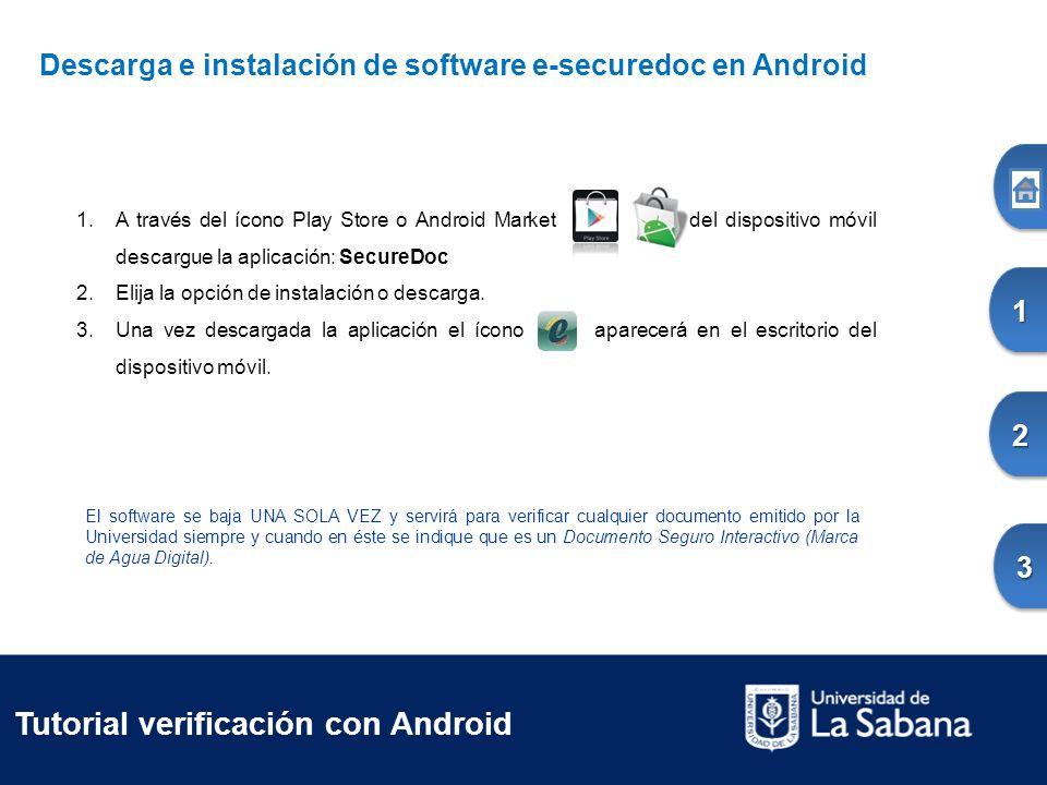 El software se baja UNA SOLA VEZ y servirá para verificar cualquier documento emitido por la Universidad siempre y cuando en éste se indique que es un Documento Seguro Interactivo (Marca de Agua Digital).