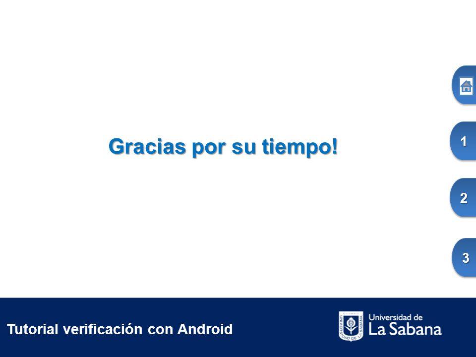 Gracias por su tiempo! 1111 2222 3333 Tutorial verificación con Android
