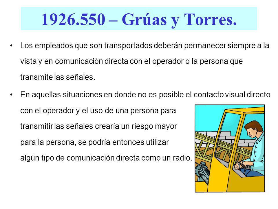 1926.550 – Grúas y Torres. Se deberán utilizar cables de maniobra, a menos que su uso pueda crear una condición insegura. El operador de la grúa o tor