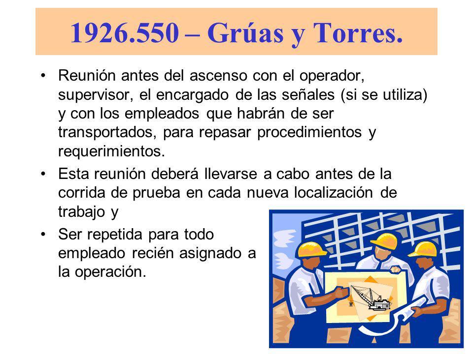 1926.550 – Grúas y Torres. Se deberá llevar a cabo una corrida de prueba completa para probar la ruta de recorrido, antes de que a los empleados se le
