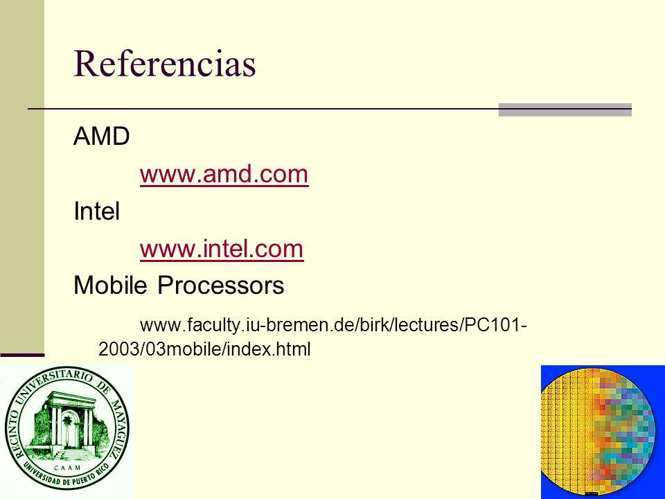 Referencias AMD www.amd.com Intel www.intel.com Mobile Processors www.faculty.iu-bremen.de/birk/lectures/PC101- 2003/03mobile/index.html