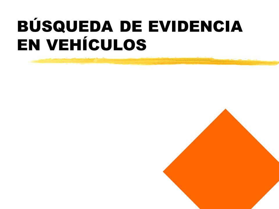 BÚSQUEDA DE EVIDENCIA EN VEHÍCULOS