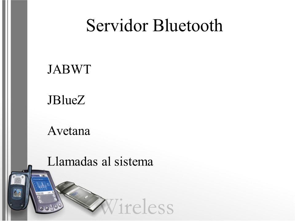 Servidor Bluetooth JABWT JBlueZ Avetana Llamadas al sistema