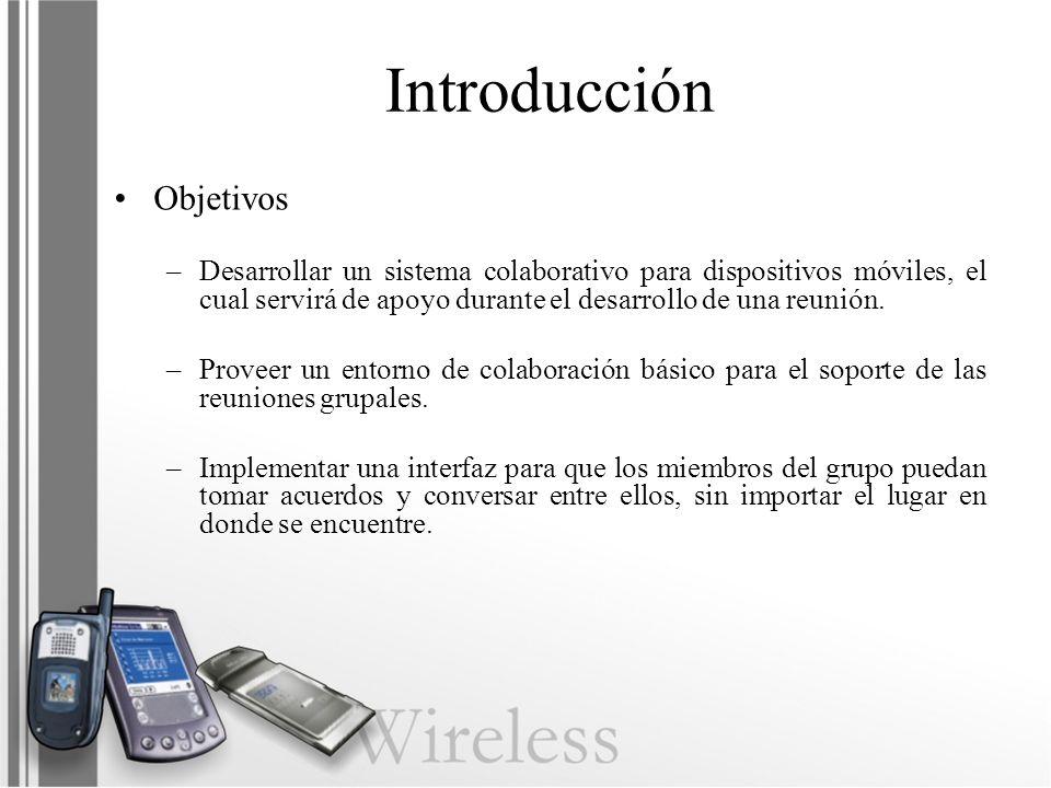 Introducción Objetivos –Desarrollar un sistema colaborativo para dispositivos móviles, el cual servirá de apoyo durante el desarrollo de una reunión.