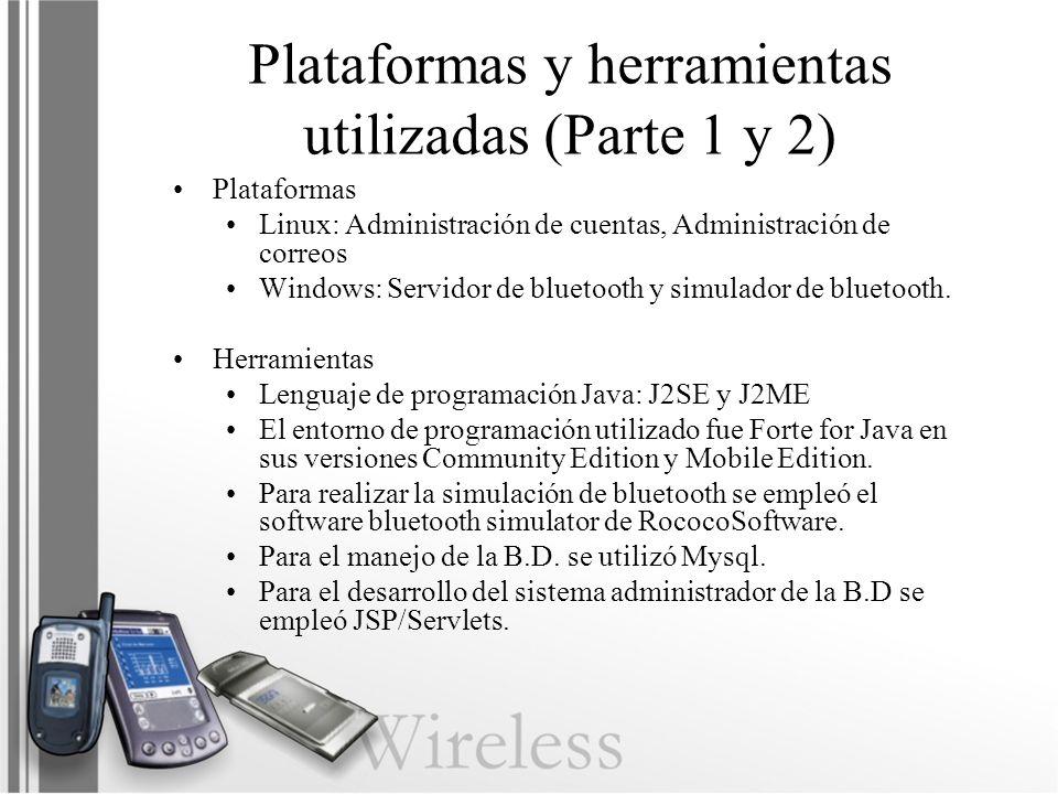 Plataformas y herramientas utilizadas (Parte 1 y 2) Plataformas Linux: Administración de cuentas, Administración de correos Windows: Servidor de bluet