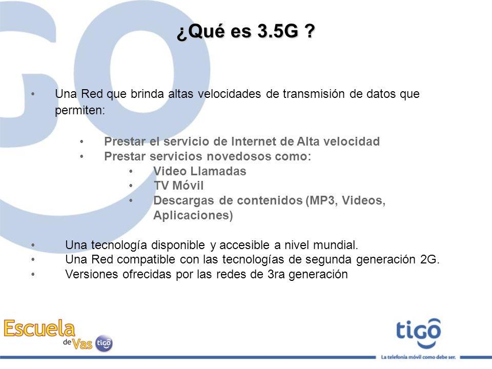 ¿Qué es 3.5G ? Una Red que brinda altas velocidades de transmisión de datos que permiten: Prestar el servicio de Internet de Alta velocidad Prestar se
