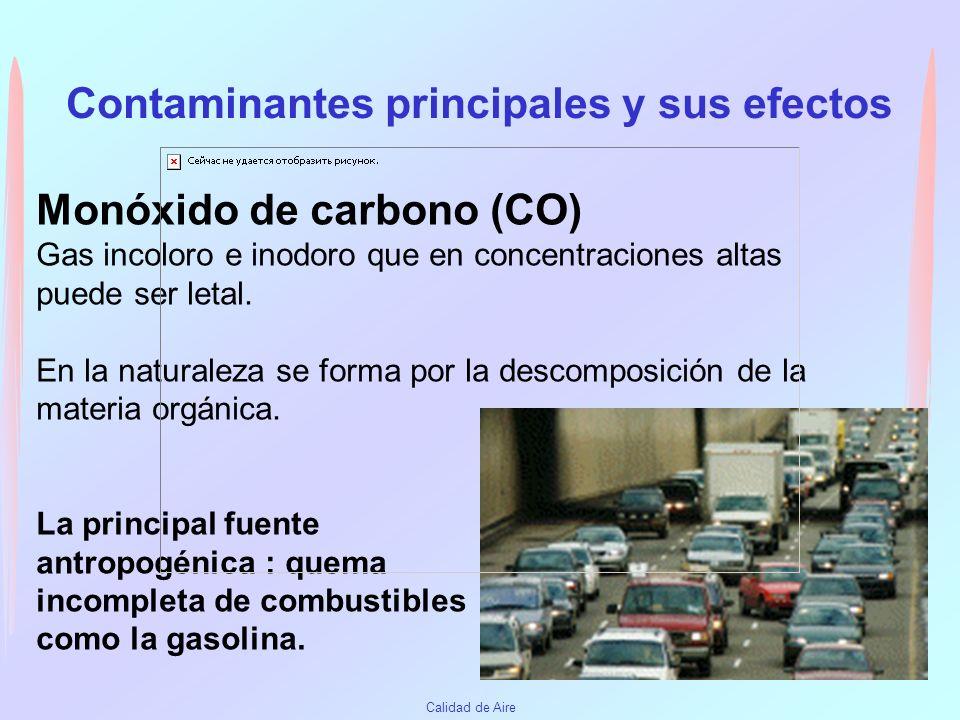 Calidad de Aire Contaminantes criterio Monóxido de carbono (CO) Óxidos de azufre (SOx ) Óxidos de nitrógeno (NOx ) Ozono (O3 ) Plomo(Pb) Material part
