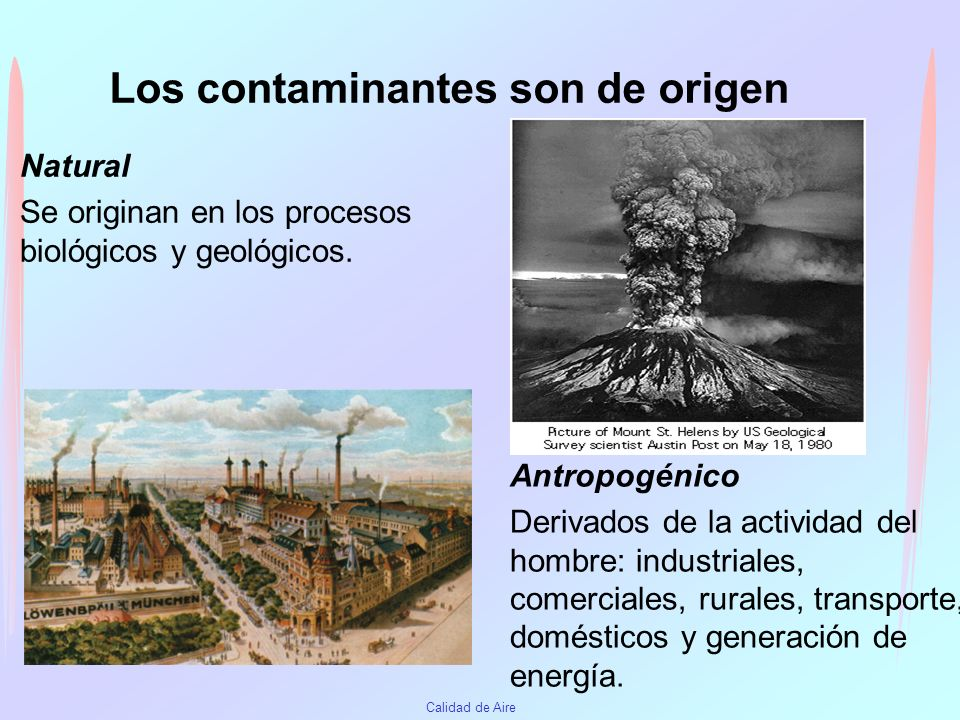 Calidad de Aire Contaminación en interiores Agentes físicos –Radiaciones –Calor Agentes biológicos –Bacterias –Virus –Hongos
