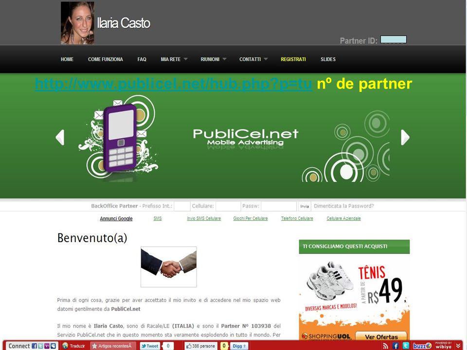 http://www.publicel.net/hub.php p=tuhttp://www.publicel.net/hub.php p=tu nº de partner