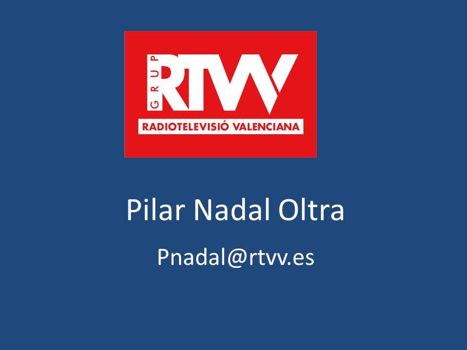 Pilar Nadal Oltra Pnadal@rtvv.es