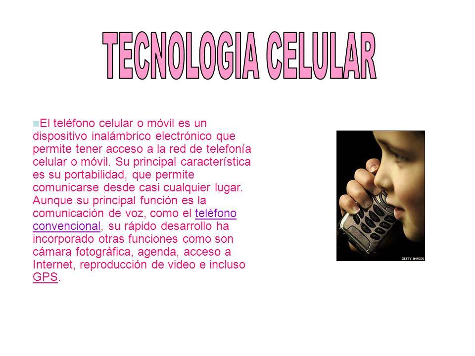 El teléfono celular o móvil es un dispositivo inalámbrico electrónico que permite tener acceso a la red de telefonía celular o móvil. Su principal car