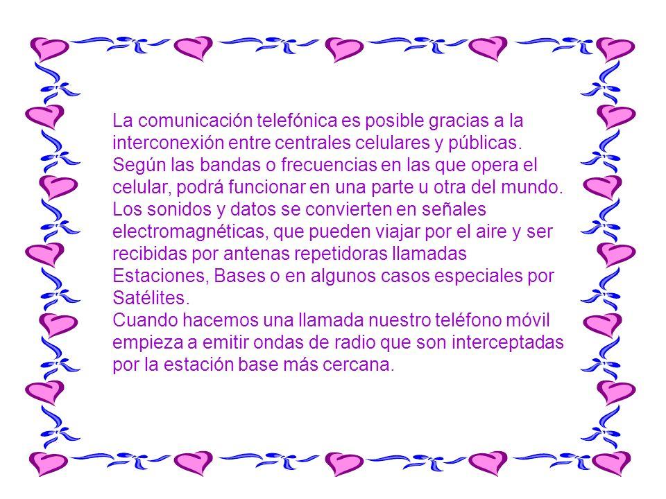 La comunicación telefónica es posible gracias a la interconexión entre centrales celulares y públicas. Según las bandas o frecuencias en las que opera