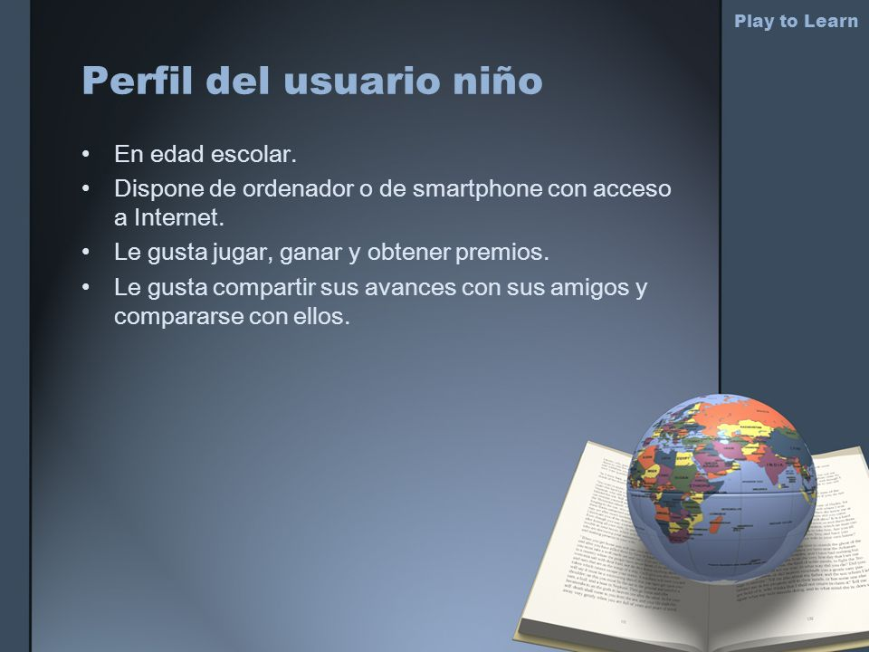 Perfil del usuario niño Play to Learn En edad escolar.