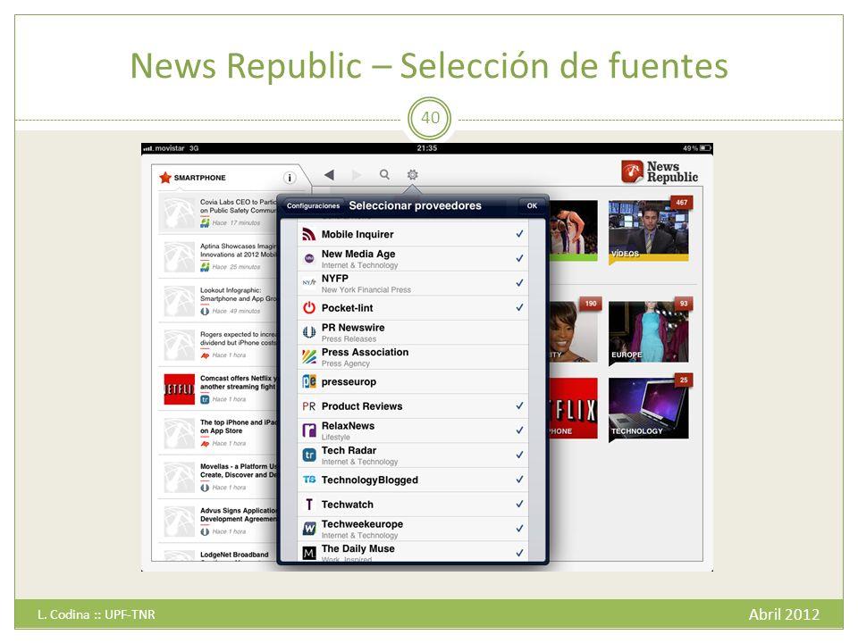 News Republic – Selección de fuentes Abril 2012 L. Codina :: UPF-TNR 40