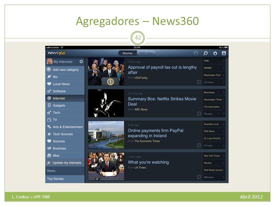 Agregadores – News360 Abril 2012 L. Codina :: UPF-TNR 42