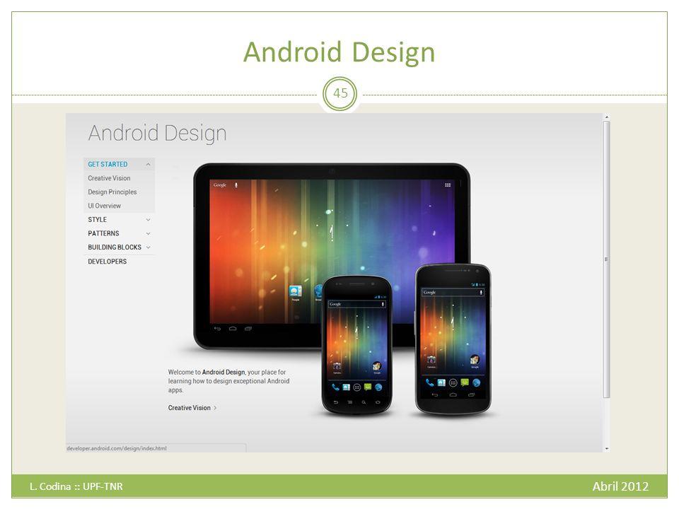 Android Design Abril 2012 L. Codina :: UPF-TNR 45