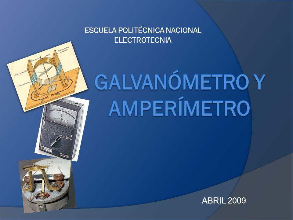 1.EL GALVANÓMETRO 1.1 Definición y Características: Es un aparato que se emplea para indicar el paso de corriente eléctrica por un circuito y para la medida precisa de su intensidad.